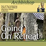 Going on Retreat | Archbishop Fulton J Sheen