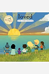 Loved: The Lord's Prayer (Jesus Storybook Bible) Board book