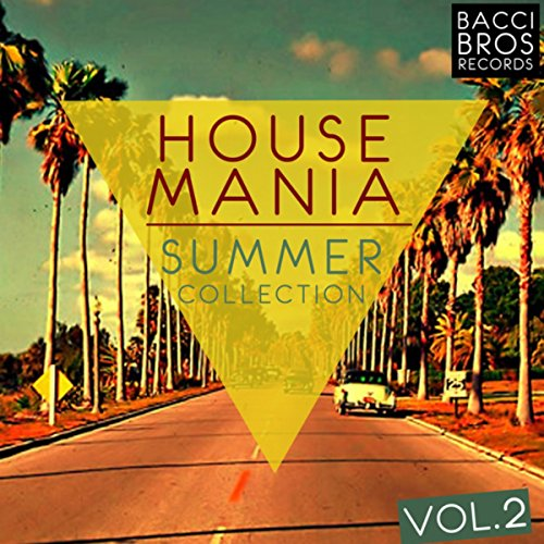 House mania summer collection vol 2 by various artists for House music collection