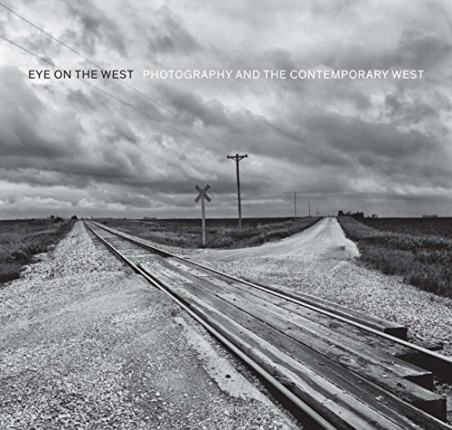 Image of Eye on the West: Photography and the Contemporary West
