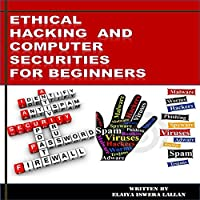 Ethical Hacking and Computer Securities For Beginners Front Cover