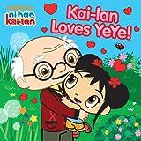 Kai-Lan Loves Yeye!, , 144241331X