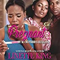 Pregnant by my Mother's Husband 3 Audiobook by Linette King Narrated by Cee Scott