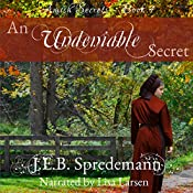 An Undeniable Secret: Amish Secrets - Book 4 | J.E.B. Spredemann