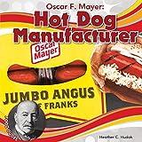 Oscar F. Mayer: Hot Dog Manufacturer (Food Dudes Set 3)