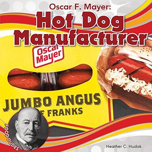 Oscar F. Mayer: Hot Dog Manufacturer (Food Dudes)