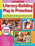 img - for Literacy-Building Play in Preschool: Lit Kits, Prop Boxes, and Other Easy-to-Make Tools to Boost Emergent Reading and Writing Skills Through Dramatic Play by V. Susan Bennett-Armistead (2009-06-01) book / textbook / text book