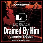 Drained by Him: Bloodlust, Book 2 | Liz Black