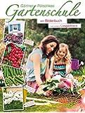 Gärtner Pötschkes Gartenschule: Ein Bilderbuch zum einfach Losgärtnern