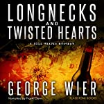 Longnecks and Twisted Hearts: Bill Travis, Book 3 | George Wier