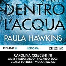 Dentro l'acqua Audiobook by Paula Hawkins Narrated by Carolina Crescentini, Riccardo Bocci, Liliana Bottone, Giusy Frallonardo, Viola Graziosi