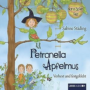Verhext und festgeklebt (Petronella Apfelmus 1) Hörbuch