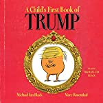 A Child's First Book of Trump | Michael Ian Black