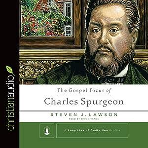 The Gospel Focus of Charles Spurgeon Audiobook