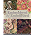 Embroidered & Embellished: 85 Stitches Using Thread, Floss, Ribbon, Beads & More • Step-by-Step Visual Guide