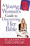 A Young Woman's Guide to Discovering Her Bible