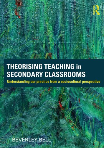 Download Theorising Teaching in Secondary Classrooms: Understanding our practice from a sociocultural perspective Pdf