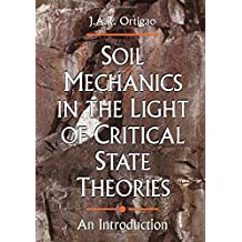 Soil Mechanics in the Light of Critical State Theories