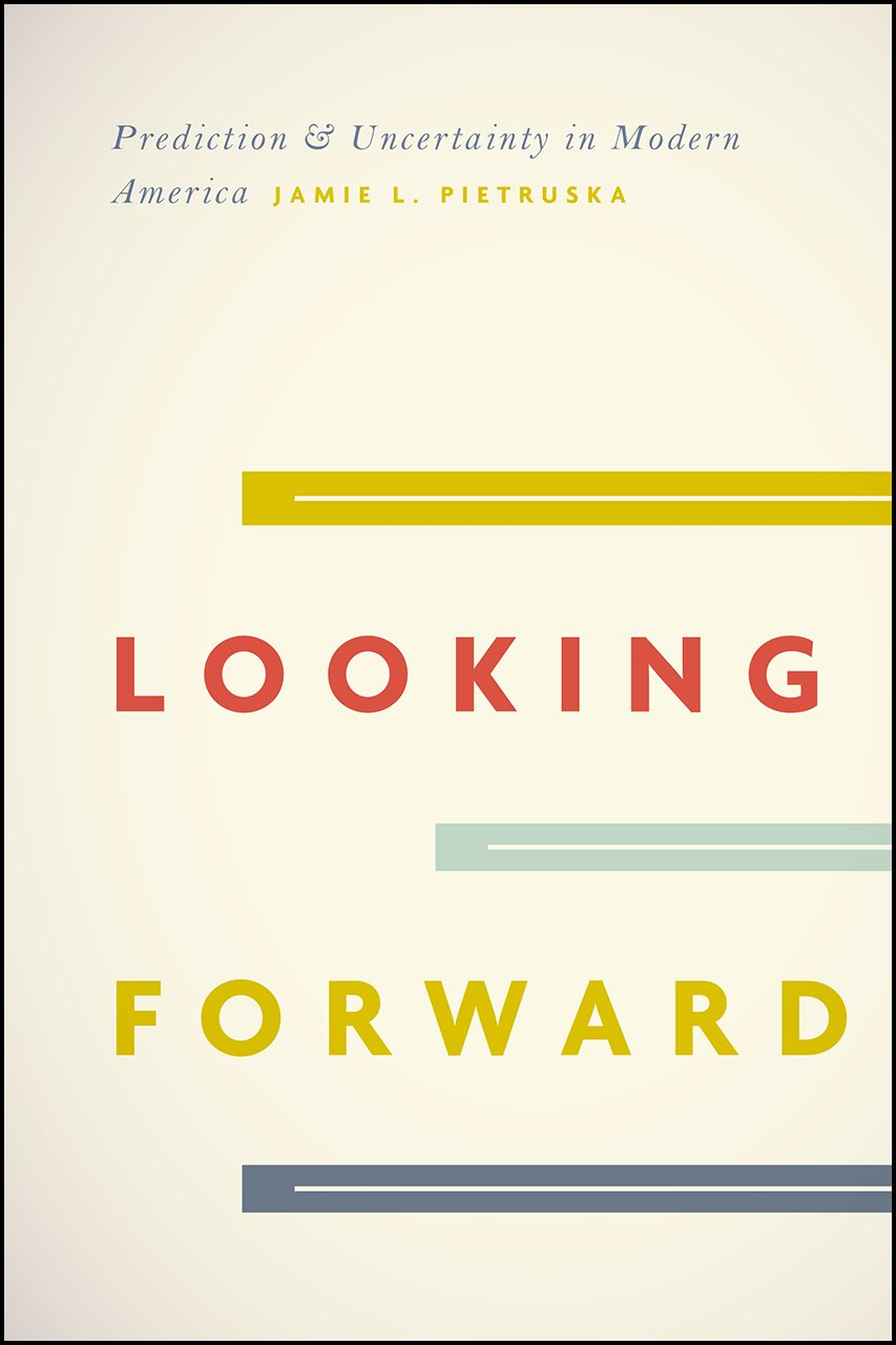 Looking Forward  Prediction And Uncertainty In Modern America