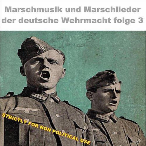 Marschmusik und Marschlieder der deutsche Wehrmacht folge