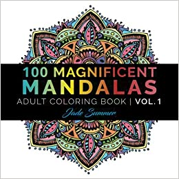 amazoncom mandala coloring book 100 unique mandala designs and stress relieving patterns for adult relaxation meditation and happiness magnificent - Mandala Coloring Books For Adults