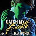 Catch My Breath Audiobook by M. J. O'Shea Narrated by Tyler Stevens