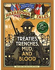 Nathan Hale's Hazardous Tales: Treaties, Trenches, Mud, and Blood: (A World War I Tale)