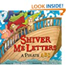 Shiver Me Letters: A Pirate ABC