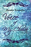 Voice of My Choice, Reneé Szmajlo, 1607030276
