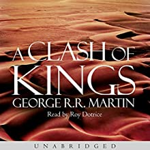 A Clash of Kings: Book 2 of A Song of Ice and Fire Audiobook by George R. R. Martin Narrated by Roy Dotrice