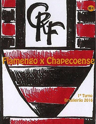 fan products of Flamengo x Chapecoense: Brasileirão 2016/1º Turno (Campanha do Clube de Regatas do Flamengo no Campeonato Brasileiro 2016 Série A Livro 3) (Portuguese Edition)