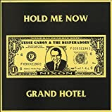 Hold Me Now/Grand Hotel
