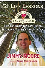 21 Life Lessons From Livin' La Vida Low-Carb: How The Healthy Low-Carb Lifestyle Changed Everything I Thought I Knew Paperback