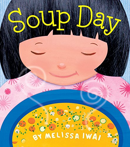 Day Soup - Soup Day: A Board Book