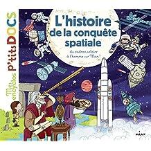 L'histoire de la conquête spatiale (Mes p'tits docs) (French Edition)