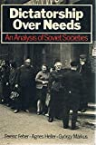 img - for Dictatorship over Needs: An Analysis of Soviet Societies book / textbook / text book