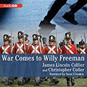 War Comes to Willy Freeman: Arabus Family Trilogy, Book 1 | James Lincoln Collier, Christopher Collier