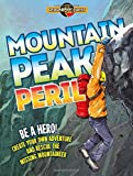 Mountain Peak Peril: Be a Hero! Create Your Own Adventure to Rescue the Missing Mountaineer (Geography Quest)