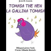 Tomasa the hen / La gallina Tomasa (Bilingual picture book / Cuento bilingüe ilustrado) (English Edition)