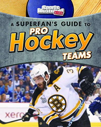 A Superfan's Guide to Pro Hockey Teams (Pro Sports Team Guides)