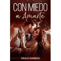 Con Miedo a Amarte (Oferta Especial 3 en 1): La Colección Completa de Libros de Novelas Románticas en Español. Una…
