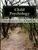 Child Psychology, Mohamed A. . Khalfan, 1494872765