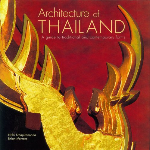 Architecture of Thailand: A Guide to Tradition and Contemporary Forms