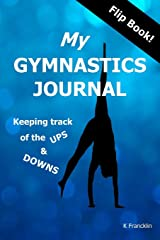 My Gymnastics Journal: Keeping Track of the Ups and Downs (Gym Diary) Paperback