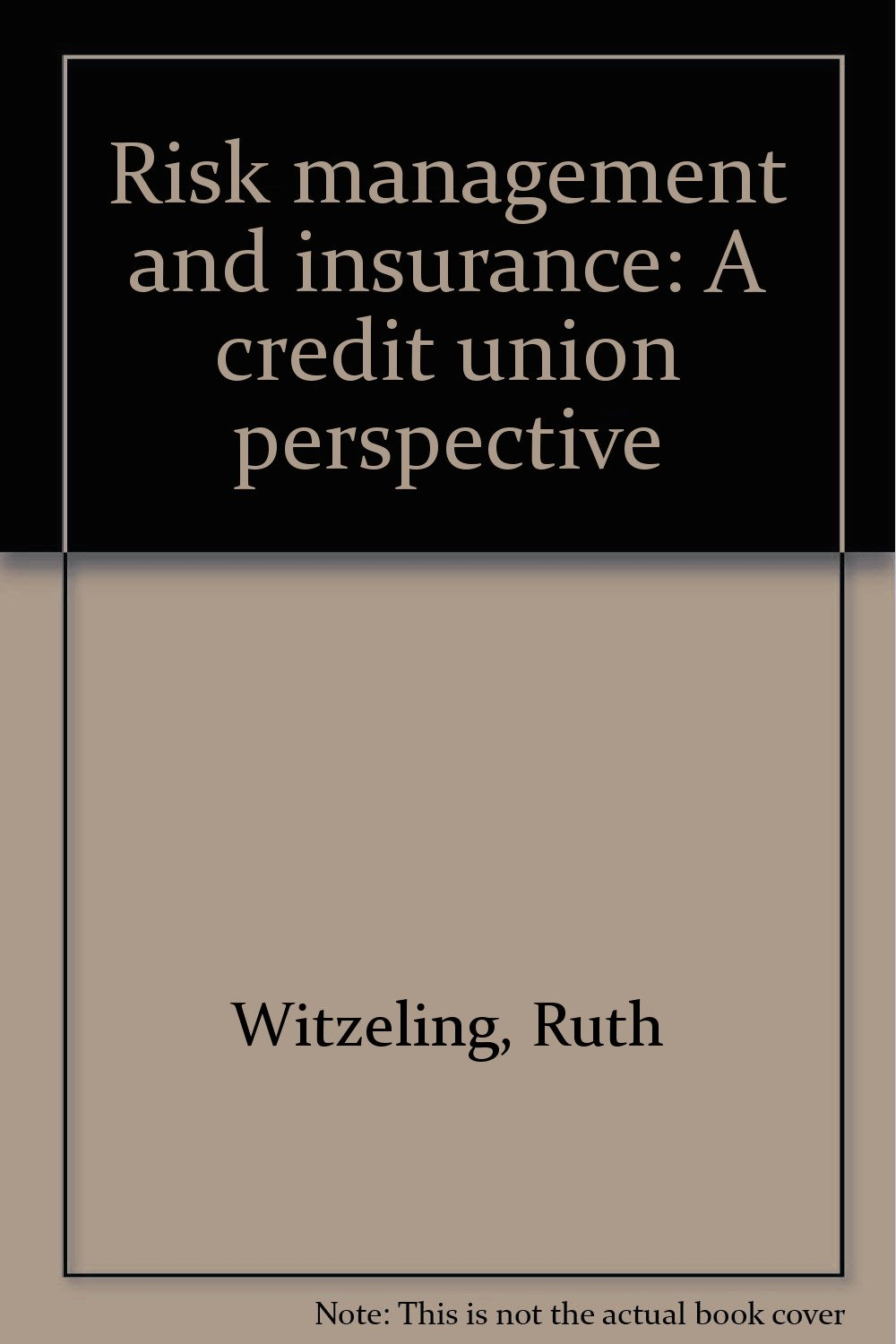 Risk management and insurance: A credit union perspective
