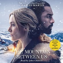 The Mountain Between Us Audiobook by Charles Martin Narrated by John Chancer