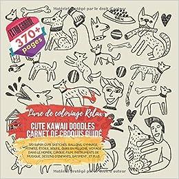 Cute Kawaii Doodles Carnet De Croquis Guide Livre De Coloriage