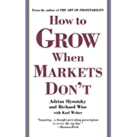 How To Grow When Markets Don't: Discovering the New Drivers of Growth