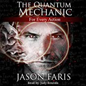 For Every Action: The Quantum Mechanic, Book 1 | Jason Faris