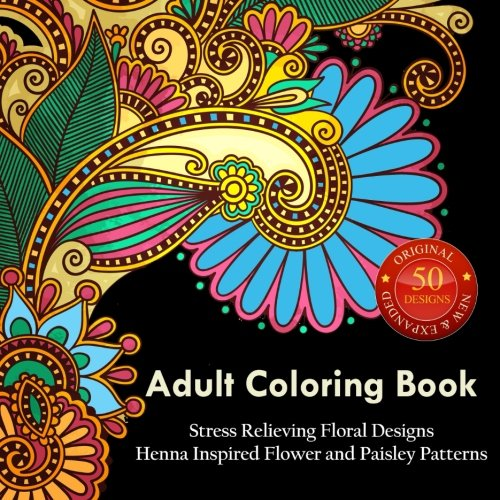 Grown-up Coloring Book: Stress Relieving Coloring Book: New & Expanded: Over 50 Most Beautiful Designs to Color (Use Colored Pencils) (Full-grown Coloring Books)